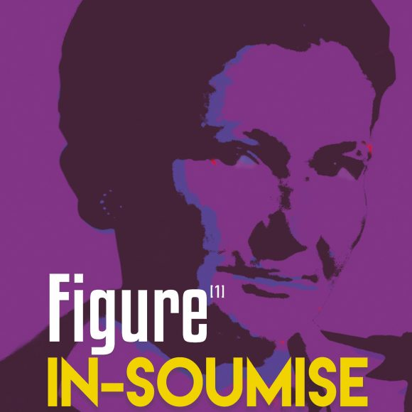 Figures In-Soumises [1] et [2]